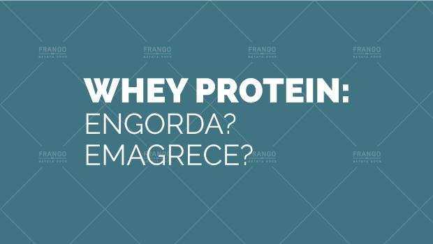 Whey Protein engorda?